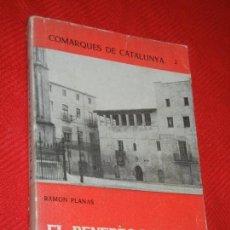 Libros de segunda mano: EL PENEDES I GARRAF. COMARQUES DE CATALUNYA 2, DE RAMON PLANAS - ED.ALBERTI 1961. Lote 162150830