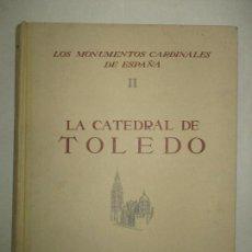 Libros de segunda mano: LA CATEDRAL DE TOLEDO. - GUDIOL RICART, JOSEP. C.1948.. Lote 123198414