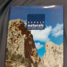 Libros de segunda mano: ESPAIS NATURALS. TERRES INTERIORS VALENCIANES . Lote 162373650