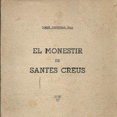 Libros de segunda mano: EL MONESTIR DE SANTES CREUS TOMAS CAPDEVILA 1935. Lote 162447962