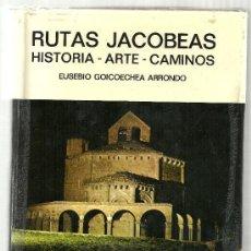 Libros de segunda mano: EUSEBIO GOICOECHEA ARRONDO - RUTAS JACOBEAS, HISTORIA ARTE CAMINOS, AÑO 1971, 708 PP + SEPARATA. Lote 162448602