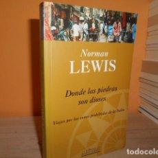 Livres d'occasion: DONDE LAS PIEDRAS SON DIOSES / NORMAN LEWIS. Lote 162460478