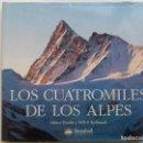Libros de segunda mano: LOS CUATROMILES DE LOS ALPES - HELMUT DUMLER Y WILLI P. BURKHARDT - ED. DESNIVEL - MONTAÑISMO. Lote 162519842