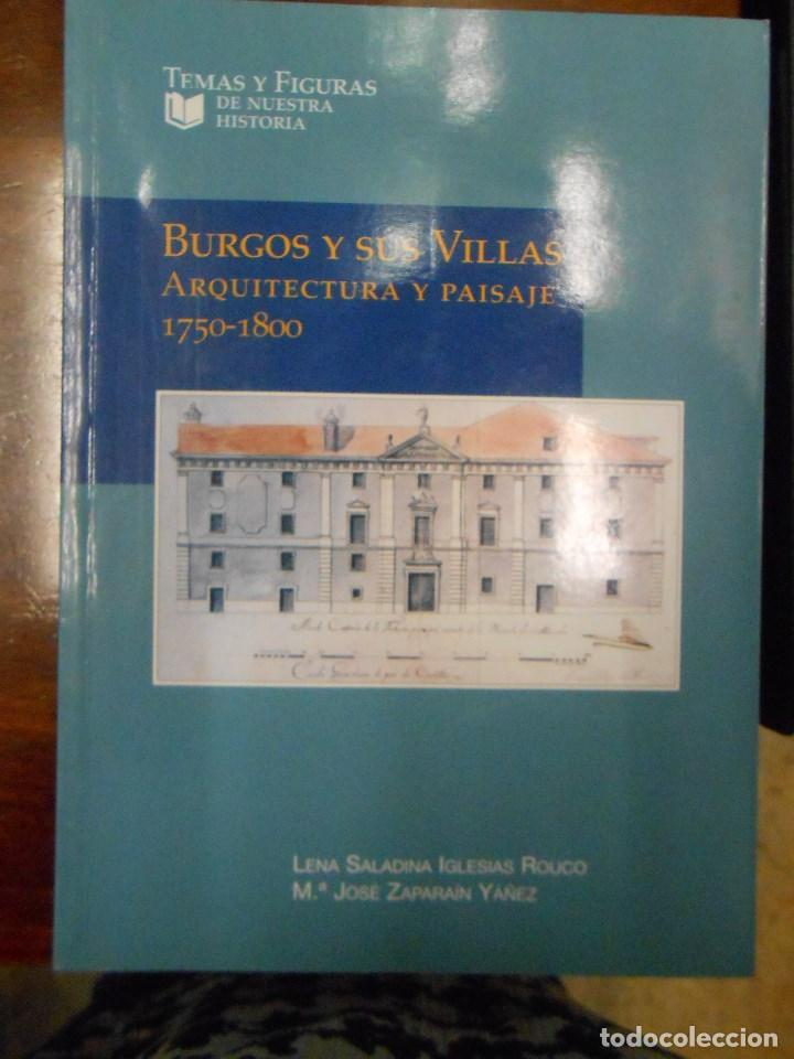 BURGOS Y SUS VILLAS ARQUITECTURA Y PAISAJE 1750-1800. (Libros de Segunda Mano - Geografía y Viajes)