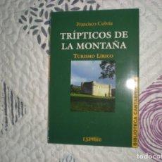Libros de segunda mano: TRÍPTICOS DE LA MONTAÑA;FRANCISCO CUBRÍA;ESTVDIO 2006. Lote 162714930