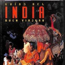 Libros de segunda mano: INDIA . INDIA, GUÍA DEL BUEN VIAJERO. Lote 162748612