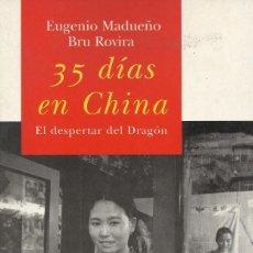 Libros de segunda mano: 35 DÍAS EN CHINA. EL DESPERTAR DEL DRAGÓN, EUGENIO MADUEÑO & BRU ROVIRA. Lote 162974818
