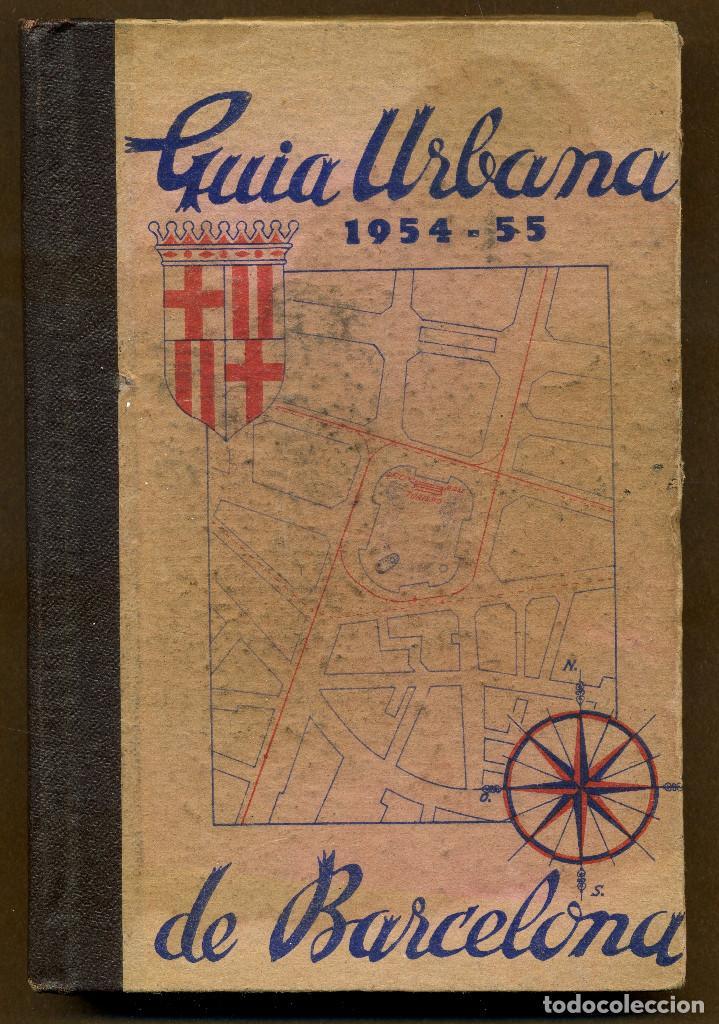 GUIA URBANA DE BARCELONA AÑO 1954 - 55 (Libros de Segunda Mano - Geografía y Viajes)