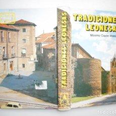 Libros de segunda mano: MÁXIMO CAYÓN WALDALISO TRADICIONES LEONESAS Y94019 . Lote 163876990
