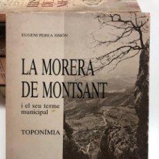 Libros de segunda mano: EUGENI PEREA. LA MORERA DE MONTSANT. 1984. Lote 163963170