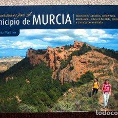 Libros de segunda mano - Excursiones por el municipio de Murcia, de Ángel Ortíz Martínez. Dedicado por el autor - 164276062
