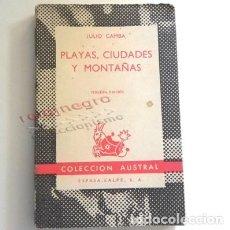 Libros de segunda mano: PLAYAS CIUDADES Y MONTAÑAS - LIBRO JULIO CAMBA - GALICIA ESPAÑA GEOGRAFÍA VIAJE AUSTRAL ESPASA CALPE. Lote 164467618