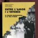 Libros de segunda mano: EL PROCÉS MATRIMONIAL A LA VAL D'ARAN. ENTRE L'AMOR I L'INTERÈS. ED.GARSINEU 1993. ANTROPOLOGIA. Lote 164591378