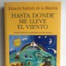 Libros de segunda mano: HASTA DONDE ME LLEVE EL VIENTO - EDUARDO REJDUCH DE LA MANCHA - EDITORIAL JUVENTUD. Lote 164627990