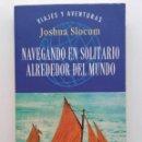 Libros de segunda mano: NAVEGANDO EN SOLITARIO ALREDEDOR DEL MUNDO - JOSHUA SLOCUM - ED. PLAZA, 1998 - 1ª VUELTA AL MUNDO. Lote 164973866