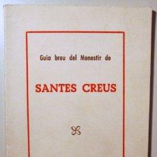 Libros de segunda mano: GUIA BREU DEL MONESTIR DE SANTES CREUS - BARCELONA 1966 - MAPA. Lote 165011809
