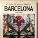 Libros de segunda mano: MENDOZA, CRISTINA - EDUARDO - BARCELONA MODERNISTA - PLANETA 1989 - ILUSTRADO - 1ª EDICIÓN. Lote 165324916
