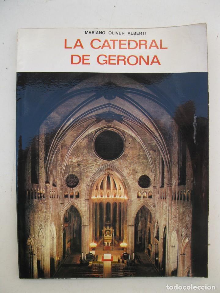 LA CATEDRAL DE GERONA - MARIANO OLIVER ALBERTI - EDITORIAL EVEREST - AÑO 1973. (Libros de Segunda Mano - Geografía y Viajes)
