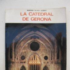 Libros de segunda mano: LA CATEDRAL DE GERONA - MARIANO OLIVER ALBERTI - EDITORIAL EVEREST - AÑO 1973.. Lote 165354662