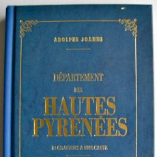 Livres d'occasion: ADOLPHE JOANNE. DÉPARTEMENT DES HAUTES PYRÉNÉES. 14 GRAVURES & UNE CARTE.1880. HACHETTE. FACSÍMIL. Lote 165372810