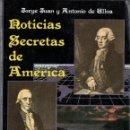 Libros de segunda mano: JORGE JUAN Y ANTONIO DE ULLOA : NOTICIAS SECRETAS DE AMÉRICA (ISTMO, 1988). Lote 165520870