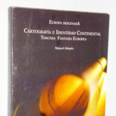 Libros de segunda mano: EUROPA IMAGINADA.- CARTOGRAFÍA E IDENTIDAD CONTINENTAL. TERCERA FANTASÍA EUROPEA. Lote 165561722