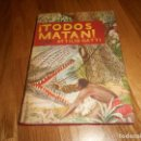 Libros de segunda mano: ¡TODOS MATAN! (AVENTURAS, CAZA Y SAFARIS EN AFRICA). Lote 165796978