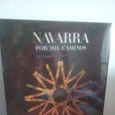 Libros de segunda mano: NAVARRA POR MIL CAMINOS - JAVIER PAGOLA LORENTE. Lote 165933734