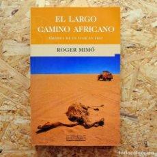 Libri di seconda mano: EL LARGO CAMINO AFRICANO, ROGER MIMÓ. Lote 166181002