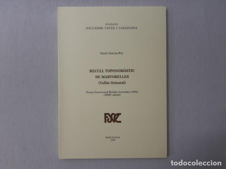 RECULL TOPONOMÀSTIC DE MARTORELLES (VALLÈS ORIENTAL) POR ENRIC GARCIA-PEY (1997) - GARCIA-PEY, ENRIC (Libros de Segunda Mano - Geografía y Viajes)