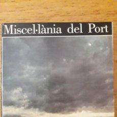 Libros de segunda mano: MISCEL.LÀNIA DEL PORT / COORDINADORS ÀNGEL SOLÀ / EDI. COMISSIÓ FESTES DEL PORT / 1ª EDICIÓN 1989 /. Lote 166383578
