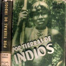 Libros de segunda mano: TIBOR SEKELJ : POR TIERRAS DE INDIOS (PEUSER 1946) AMAZONÍA DE BRASIL. Lote 166562778