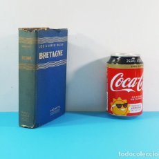 Libros de segunda mano: GUIA HACHETTE BRETAGNE, LES GUIDES BLEUS 1955 592 PAG, TAPA DURA SOBRECUBIERTA 16X11CM VARIOS PLANOS. Lote 166677062