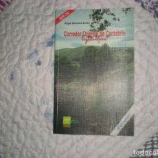 Libros de segunda mano: CORREDOR ORIENTAL DE CANTABRIA.RAMALES-REINOSA;A.SÁNCHEZ ANTÓN;ESTVDIO 1997. Lote 166696330