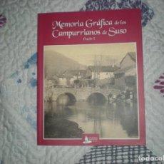 Libros de segunda mano: MEMORIA GRÁFICA DE LOS CAMPURRIANOS DE SUSO.PARTE I;VARIOS AUTORES;CANTABRIA TRADICIONAL 2008. Lote 166776834