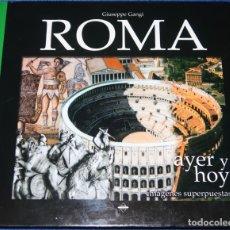 Libros de segunda mano: ROMA - AYER Y HOY - IMÁGENES SUPERPUESTAS - GIUSEPPE GANGI (2004). Lote 166791106