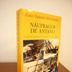 Libros de segunda mano: JUAN CAMPOS CALVO-SOTELO: NÁUFRAGOS DE ANTAÑO (JUVENTUD, 2002) PERFECTO. RARO.. Lote 166823042