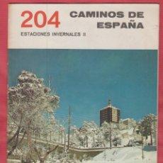 Libros de segunda mano: CAMINOS DE ESPAÑA -ESTACIONES INVERNALES II-16 PAGINAS. Lote 167196688