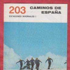Libros de segunda mano: CAMINOS DE ESPAÑA -ESTACIONES INVERNALES I-16 PAGINAS. Lote 167196828
