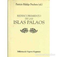 Libros de segunda mano: REDESCUBRIMIENTO DE LAS ISLAS PALAOS - HIDALGO NUCHERA, PATRICIO. Lote 167198232