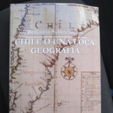 Libros de segunda mano: CHILE O UNA LOCA GEOGRAFIA / BENJAMIN SUBERCASEAUX. CON UN PROLOGO DE GABRIELA MISTRAL. Lote 167456160