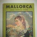 Libros de segunda mano: GUÍA DE MALLORCA. SUS BELLEZAS NATURALES,..COSTA FERRER, JOSÉ. 1944.. Lote 167463200