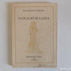 Libros de segunda mano: LIBRERIA GHOTICA. JOAN BAPTISTA XURIGUERA. EVOCACIÓ DE LLEIDA. 1968. PRIMERA EDICIÓN.. Lote 167478832