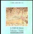 Libros de segunda mano: EL PUERTO DE MALAGA. FORTIFICACIONE Y URBANISMO. DOCUMENTOS PARA SU ESTUDIO. ANDRES LLORDEN SIMON.. Lote 168011844