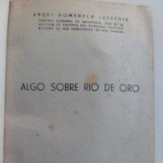 Libros de segunda mano: ALGO SOBRE RÍO DE ORO. ÁNGEL DOMENECH. MADRID 1946. Lote 168108396