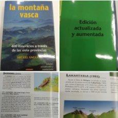 Libros de segunda mano: LA MONTAÑA VASCA 400 ITINERARIOS A TRAVES DE LAS 7 PROVINCIAS M. ANGULO EDICIÓN AMPLIADA. Lote 168168460