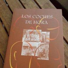 Libros de segunda mano: LOS COCHES DE HORA - HISTORIA ORAL DE VIDA DEL TRANSPORTE EN GRAN CANARIA. EXCELENTE EST.ILUSTRADO.. Lote 239899715