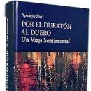Libros de segunda mano: POR EL DURATÓN AL DUERO. UN VIAJE SENTIMENTAL. (APULEYO SOTO) VER INDICE. Lote 168318628