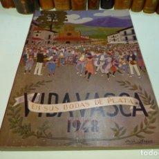 Libros de segunda mano: VIDA VASCA. NÚMERO XXV. ILUSTRACIONES JOSÉ ARRUE. LÁMINAS SOBRE CARTÓN. FOTOGRAFÍAS Y PUBLIC 1948. . Lote 168338868