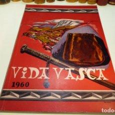 Libros de segunda mano: VIDA VASCA. NÚMERO XXXVII. ILUST. SALINAS. LÁMINAS SOBRE CARTÓN. FOTOGRAFÍAS Y PUBLICIDAD. 1960.. Lote 168339808